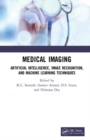 Medical Imaging : Artificial Intelligence, Image Recognition, and Machine Learning Techniques - Book