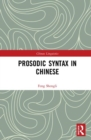 Prosodic Syntax in Chinese - Book