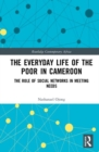 The Everyday Life of the Poor in Cameroon : The Role of Social Networks in Meeting Needs - Book
