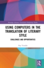 Using Computers in the Translation of Literary Style : Challenges and Opportunities - Book