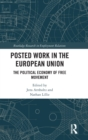 Posted Work in the European Union : The Political Economy of Free Movement - Book