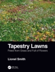 Tapestry Lawns : Freed from Grass and Full of Flowers - Book