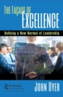 The Facade of Excellence : Defining a New Normal of Leadership - Book