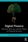 Digital Finance : Big Data, Start-ups, and the Future of Financial Services - Book