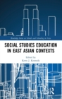 Social Studies Education in East Asian Contexts - Book