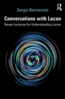 Conversations with Lacan : Seven Lectures for Understanding Lacan - Book