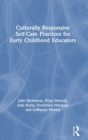 Culturally Responsive Self-Care Practices for Early Childhood Educators - Book