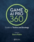 Game AI Pro 360: Guide to Tactics and Strategy - Book