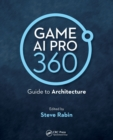 Game AI Pro 360: Guide to Architecture - Book