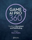 Game AI Pro 360: Guide to Movement and Pathfinding - Book