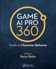 Game AI Pro 360: Guide to Character Behavior - Book