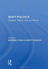 Body Politics : Disease, Desire, And The Family - Book