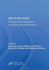 Life In The Cold : Ecological, Physiological, And Molecular Mechanisms - Book