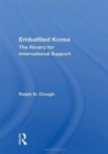 Embattled Korea : The Rivalry For International Support - Book