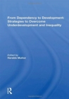 From Dependency To Development : Strategies To Overcome Underdevelopment And Inequality - Book