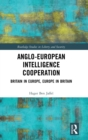 Anglo-European Intelligence Cooperation : Britain in Europe, Europe in Britain - Book