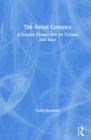 The Racial Complex : A Jungian Perspective on Culture and Race - Book