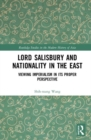 Lord Salisbury and Nationality in the East : Viewing Imperialism in its Proper Perspective - Book