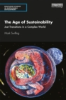 The Age of Sustainability : Just Transitions in a Complex World - Book