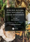 Soilborne Microbial Plant Pathogens and Disease Management, Volume One : Nature and Biology - Book