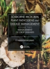 Soilborne Microbial Plant Pathogens and Disease Management, Volume Two : Management of Crop Diseases - Book