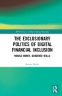 The Exclusionary Politics of Digital Financial Inclusion : Mobile Money, Gendered Walls - Book
