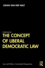 The Concept of Liberal Democratic Law - Book