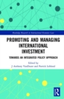 Promoting and Managing International Investment : Towards an Integrated Policy Approach - Book