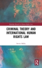 Criminal Theory and International Human Rights Law - Book