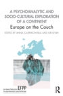 A Psychoanalytic and Socio-Cultural Exploration of a Continent : Europe on the Couch - Book