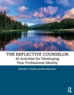The Reflective Counselor : 45 Activities for Developing Your Professional Identity - Book