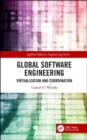 Global Software Engineering : Virtualization and Coordination - Book