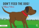 Don't Feed the Dog! - Book
