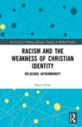 Racism and the Weakness of Christian Identity : Religious Autoimmunity - Book