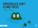 Crocodiles Can't Climb Trees - Book