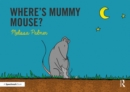 Where's Mummy Mouse? - Book