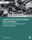 Learn Audio Electronics with Arduino : Practical Audio Circuits with Arduino Control - Book