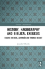 History, Hagiography and Biblical Exegesis : Essays on Bede, Adomnan and Thomas Becket - Book