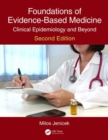 Foundations of Evidence-Based Medicine : Clinical Epidemiology and Beyond, Second Edition - Book