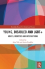Young, Disabled and LGBT+ : Voices, Identities and Intersections - Book