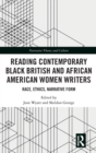 Reading Contemporary Black British and African American Women Writers : Race, Ethics, Narrative Form - Book