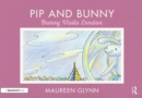 Pip and Bunny : Bunny Visits London - Book