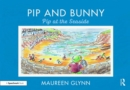 Pip and Bunny : Pip at the Seaside - Book