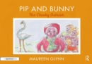 Pip and Bunny : The Cheeky Ostrich - Book