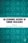 An Economic History of Famine Resilience - Book