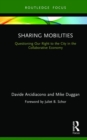 Sharing Mobilities : Questioning Our Right to the City in the Collaborative Economy - Book