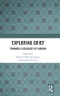 Exploring Grief : Towards a Sociology of Sorrow - Book