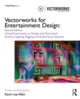 Vectorworks for Entertainment Design : Using Vectorworks to Design and Document Scenery, Lighting, Rigging and Audio Visual Systems - Book