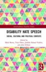 Disability Hate Speech : Social, Cultural and Political Contexts - Book