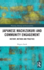 Japanese Machizukuri and Community Engagement : History, Method and Practice - Book